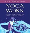Yoga of Work Strategies for Right Livelihood from the World Wisdom Traditions