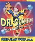 Dr. Quantum Presents: A User's Guide to the Universe