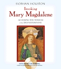 Invoking Mary Magdalene Accessing the Wisdom of the Divine Feminine With Audio CD