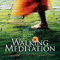 Walking Meditation: The Experience of Peace in Every Step