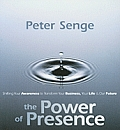 The Power of Presence: Shifting Your Awareness to Transform Your Business, Your Life & Our Future [With 4 Page Study Guide]