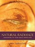 Natural Radiance Awakening to Your Great Perfection With CD