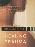 Healing Trauma: A Pioneering Program for Restoring the Wisdom of Your Body with CD (Audio) Cover