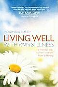 Living Well with Pain & Illness The Mindful Way to Free Yourself from Suffering