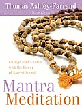 Mantra Meditation: Change Your Karma with the Power of Sacred Sound