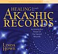 Healing Through the Akashic Records: Guided Practices for Using the Power of Your Sacred Wounds to Discover Your Soul's Perfection