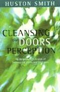 Cleansing the Doors of Perception: The Religious Significance of Entheogentic Plants and Chemicals
