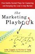 Marketing Playbook Five Battle Tested Plays for Capturing & Keeping the Lead in Any Market