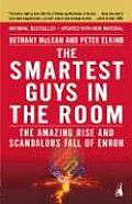 Smartest Guys in the Room The Amazing Rise & Scandalous Fall of Enron