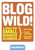 Blog Wild Guide For Small Business Blogging