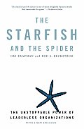 The Starfish and the Spider: The Unstoppable Power of Leaderless Organizations Cover