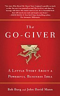 Go-giver: a Little Story About a Powerful Business Idea (07 Edition)