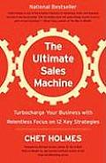 The Ultimate Sales Machine: Turbocharge Your Business with Relentless Focus on 12 Key Strategies Cover