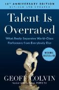 Talent Is Overrated: What Really Separates World-Class Performers from Everybody Else Cover