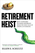 Retirement Heist How Companies...