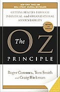 Oz Principle Getting Results Through Individual & Organizational Accountability