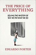 The Price of Everything: Solving the Mystery of Why We Pay What We Do Cover