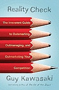 Reality Check the Irreverent Guide to Outsmarting Outmanaging & Outmarketing Your Competition