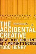 The Accidental Creative: How to Be Brilliant at a Moment's Notice Cover