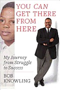 You Can Get There from Here The Bridge from Struggle to Success