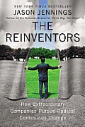 Reinventors How Extraordinary Companies Pursue Radical Continuous Change