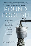 Pound Foolish : Exposing the Dark Side of the Personal Finance Industry (12 Edition)