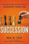Succession Mastering the Make or Break Process of Leadership Transition