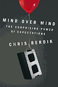 Mind Over Mind: The Surprising Power of Expectations Cover