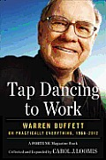 Tap Dancing to Work Warren Buffett on Practically Everything 1966 2012 A Fortune Magazine Book