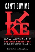 Cant Buy Me Like How Authentic Customer Connections Drive Superior Results