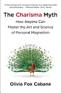 The Charisma Myth: How Anyone Can Master the Art and Science of Personal Magnetism Cover