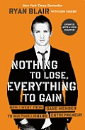 Nothing to Lose Everything to Gain How I Went from Gang Member to Multimillionaire Entrepreneur