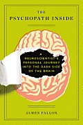 Psychopath Inside A Neuroscientists Personal Journey Into the Dark Side of the Brain