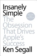 Insanely Simple The Obsession That Drives Apples Success