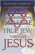 Becoming an Israelite and True Jew Through Jesus