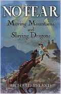 No Fear: Moving Mountains and Slaying Dragons