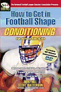 How to Get in Football Shape: Conditioning for Boys 14 and Older with DVD