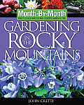 Month by Month Gardening in the Rocky Mountains