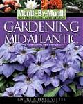 Month-By-Month Gardening in the Mid-Atlantic: Delaware, Maryland, Virginia, Washington, D.C. (Month-By-Month Gardening)