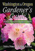 Washington & Oregon Gardener's Guide: Proven Plants for Inspired Gardens (Gardener's Guides)