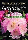 Washington & Oregon Gardeners Guide Proven Plants for Inspired Gardens