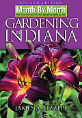 Month By Month Gardening in Indiana What to Do Each Month to Have a Beautiful Garden All Year