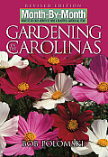 Month-By-Month Gardening in the Carolinas: Revised Edition: What to Do Each Month to Have a Beautiful Garden All Year