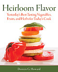 Heirloom Vegetables Herbs & Fruits Savoring the Rich Flavor of the Past