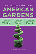American Garden Annual 2012 The Complete Visitors Guide to Garden Walks Garden Taks & Garden Events