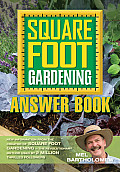Square Foot Gardening Answer Book: New Information from the Creator of Square Foot Gardening - The Revolutionary Method Used by 2 Million Thrilled Fol Cover