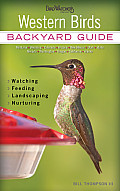 Western Birds: Backyard Guide * Watching * Feeding * Landscaping * Nurturing - Montana, Wyoming, Colorado, Arizona, New Mexico, Utah, (Backyard Guide)