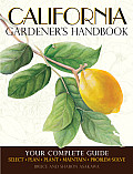 California Gardener's Handbook: Your Complete Guide: Select * Plan * Plant * Maintain * Problem-Solve Cover