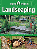 Landscaping: How to Use Plants, Structures & Surfaces to Transform Your Yard