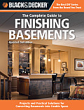 Black & Decker the Complete Guide to Finishing Basements Projects & Practical Solutions for Converting Basements Into Livable Space Updated 2nd E